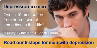 One in 10 men suffers from depression at some time in their life*. Click here to read our 5 steps for men with depression guide. *survey by the Men's Health Forum